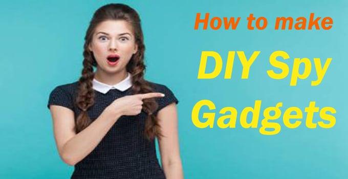 How to make DIY spy gadgets
