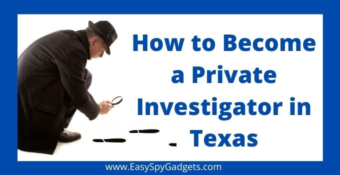 How to Become a Private Investigator in Texas